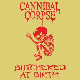 Canibal Corpse - Butchered at birth